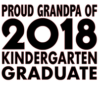 Proud GrandPa of 2018 Kindergarten Graduate - Vinyl Transfer (Black)