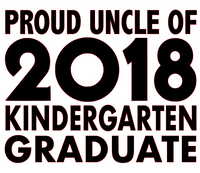 Proud UNCLE of 2018 Kindergarten Graduate Vinyl Transfer