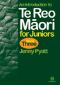An Introduction to Te Reo Maori for Juniors Book Three
