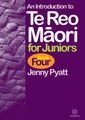 An Introduction to Te Reo Maori for Juniors Book Four