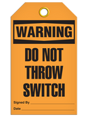 WARNING – DO NOT THROW SWITCH TAG