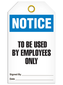 NOTICE – TO BE USED BY EMPLOYEES ONLY TAG