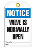 NOTICE – VALVE IS NORMALLY OPEN TAG