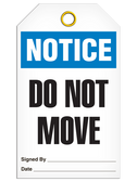 NOTICE – DO NOT MOVE TAG