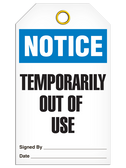 NOTICE – TEMPORARILY OUT OF USE TAG