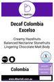 Single Origin - Colombian Excelso Swiss Water Decaffeinated Organic