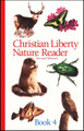 Christian Liberty Nature Reader: Book 4, 2nd ed.
