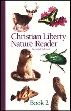 Christian Liberty Nature Reader: Book 2, 2nd edition