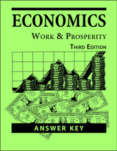 Economics: Work and Prosperity, 3rd ed. -  Answer Key