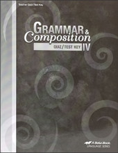 Grammar and Composition IV, 4th edition - Teacher Quiz/Test Key