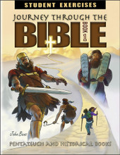 Journey Through the Bible: Book 1 - Pentateuch and Historical Books - Student Exercises Workbook