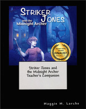 Striker Jones and the Midnight Archer Teacher's Companion