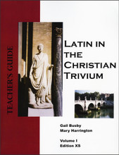 Latin in the Christian Trivium: Volume 1 - Teacher's Guide