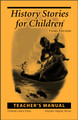 History Stories for Children, 3rd edition - Teacher's Manual