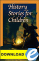 History Stories for Children, 3rd ed. - PDF Download