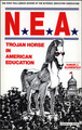 N.E.A. Trojan Horse in American Education