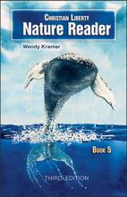 Christian Liberty Nature Reader: Book 5, 3rd edition