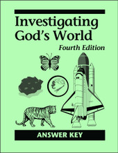 Investigating God's World, 4th edition - Answer Key