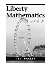 Liberty Mathematics: Level A - Test Packet