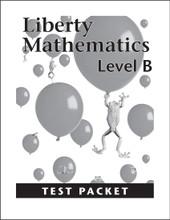 Liberty Mathematics: Level B - Test Packet