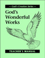 God's Wonderful Works - Teacher's Manual