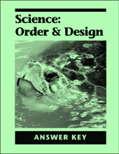 Science: Order and Design - Answer Key