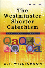 The Westminster Shorter Catechism for Study Classes, 2nd edition