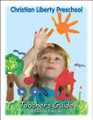 Christian Liberty Preschool Teacher's Guide, revised edition