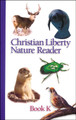 Christian Liberty Nature Reader: Book K