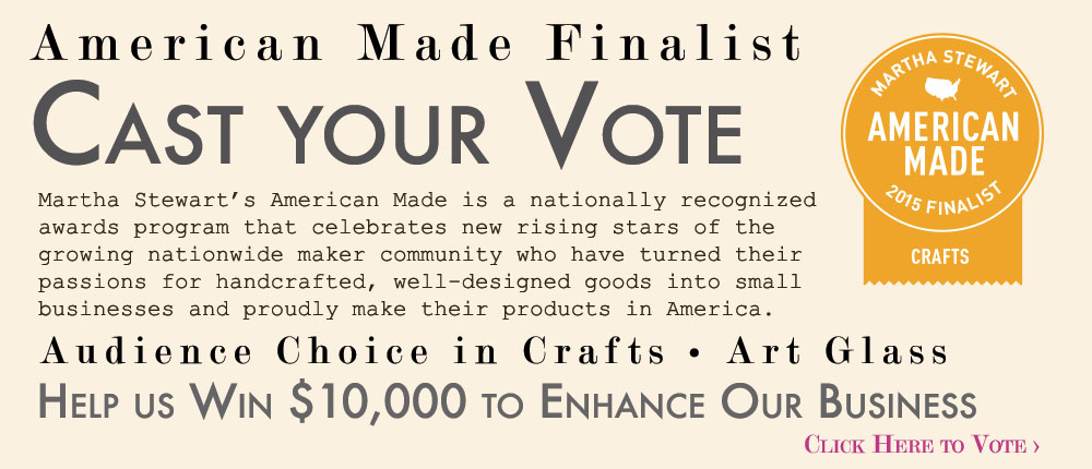 Cast your vote for us to win the American Made Contest by Martha Stewart