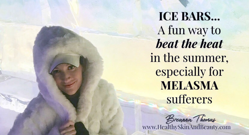 ICE BARS... A FUN WAY TO BEAT THE HEAT, ESPECIALLY FOR MELASMA SUFFERERS