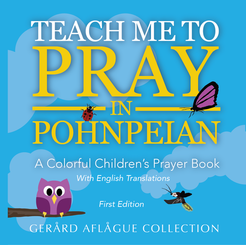Teach Me to Pray in Pohnpeian: A Colorful Children's Prayer Book