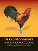 Island Bloodsport - Cockfighting Poster Illustration - 18x24