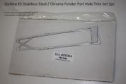 Optima K5 Stainless Steel / Chrome Fender Port Hole Trim Set 2pc