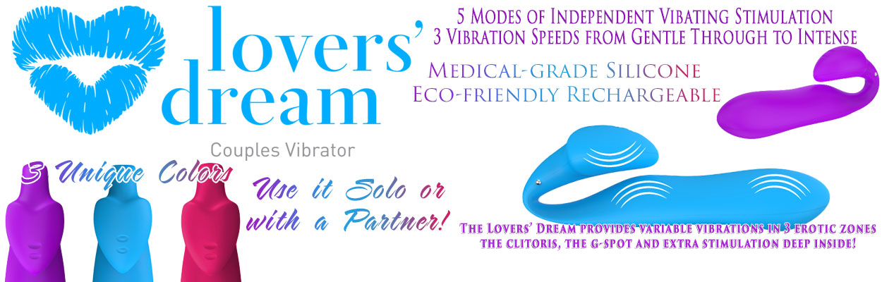 The Lovers' Dream is a Couple's Sexual Device, that increases pleasure while making love.