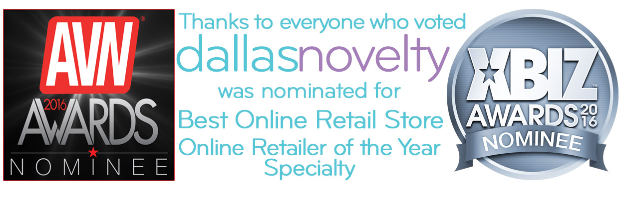 Dallas Novelty was named as a finalist for the Online Retailer of the Year Specialty for the 2016 XBIX and AVN Awards.