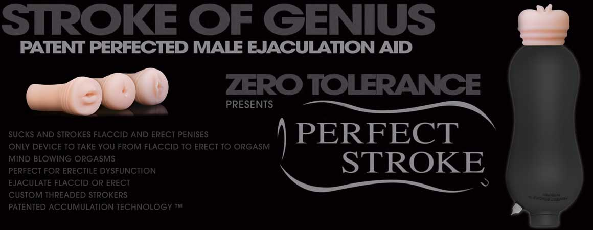 Perfect Stroke by Zero Tolerance, a patent perfected male ejaculation aid.