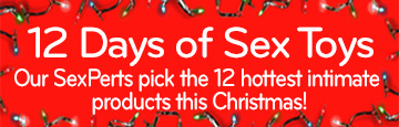 Our SexPerts at Dallas Novelty pick the hottest toys for the 12 days of sex toys