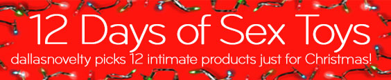 12 Days of Sex Toys at Dallas Novelty