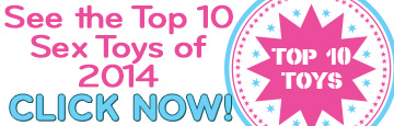Our SexPerts at Dallas Novelty pick the top ten sex toys from 2014!