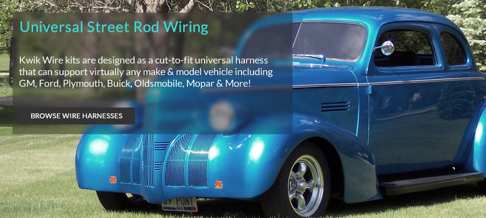kwik wire electrify your ride auto restoration wiring kwik wire universal street rod wiring