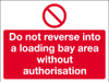 Do not reverse into a loading bay area without authorisation sign