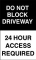 Do not block driveway 24hr access required sign