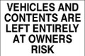 Vehicles and contents are left entirely at owners risk