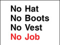 No Hat No Boots No Vest No Job sign