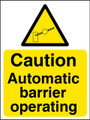 Caution Automatic barrier operating