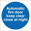 sign, Automatic fire door keep clear close at night