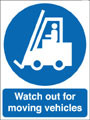 Sign-Watch out for moving vehicles