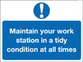 Maintain your work station in a tidy condition at all times notice