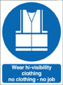 Wear hi-visibility clothing no clothing - no job sign